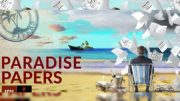 After Panama Papers: Paradise Papers shake and shock world